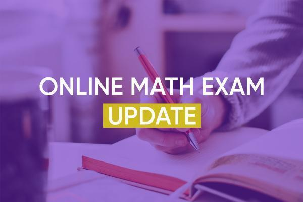 Online Math Exam Update